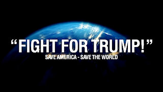 Fight for Trump save America save the world