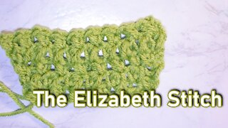 How to Crochet the Elizabeth Stitch