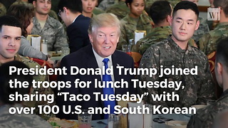 Trump Offered 'Fancy Lunch' on Visit to S Korea, But Chose the Troops Instead - Video