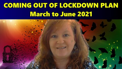 Coming out of Lockdown Plan, March to June 2021