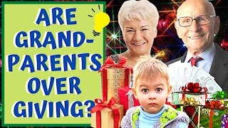 Grandparents Over Giving? Spoiling Your Children? Christmas or Birthdays?