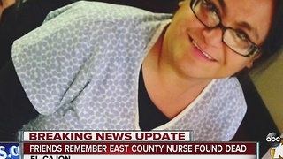 Friends remember East County nurse found dead - Video