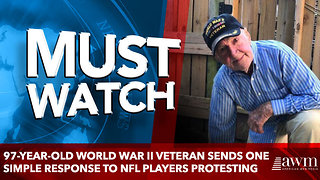 97-year-old World War II veteran sends one simple response to NFL players protesting - Video