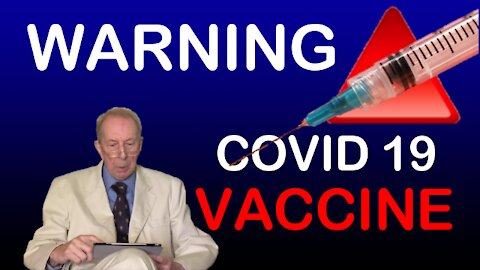 """COVID 19 VACCINES ARE """"NOT SAFE"""" by Dr. Vernon Coleman"""