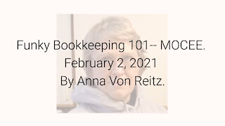 Funky Bookkeeping 101-- MOCEE February 2, 2021 By Anna Von Reitz