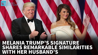 Melania Trump's Signature Shares Remarkable Similarities With Her Husband's - Video