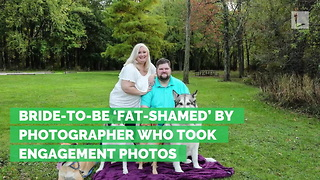 Bride-to-Be 'Fat-Shamed' by Photographer Who Took Engagement Photos - Video