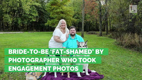 Bride-to-Be 'Fat-Shamed' by Photographer Who Took Engagement Photos