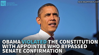 Supreme Court: Obama Violated Constitution With Appointee Who Bypassed Senate Confirmation - Video