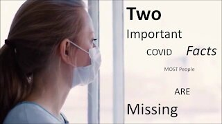 Two COVID Facts Most People are Missing