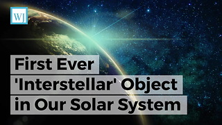 First Ever 'Interstellar' Object in Our Solar System Investigated for Extraterrestrial Technology - Video
