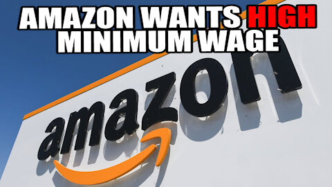 Amazon WANTS $15 Federal Minimum Wage to DESTROY COMPETITION