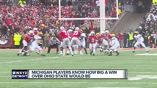 Michigan players know how big a win over No. 1 Ohio State would be