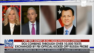 Trey Gowdy Fires Off New Warning Shot at Mueller: 'We Met With The Department Of Justice...' - Video
