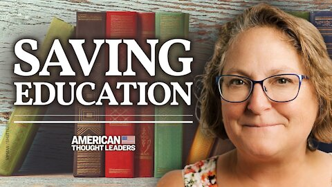 America's Broken Education System—Leigh Bortins Talks Classical Education, Homeschool | American Thought Leaders
