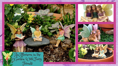 An Afternoon in the Garden With Fairy Friends