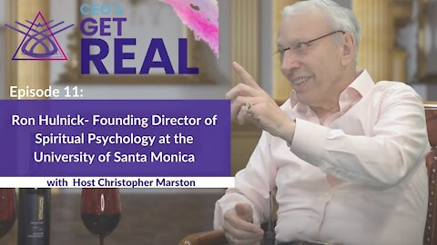 CEOs Get Real: Episode 11 - Ron Hulnick, Funding Director of Spiritual Psychology