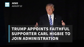 Trump Appoints Faithful Supporter Carl Higbie To Join Administration - Video