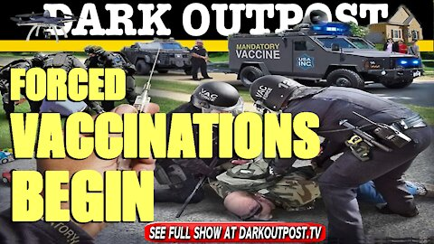 Dark Outpost 04-19-2021 Forced Vaccinations Begin
