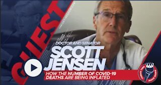 Doctor and Senator Scott Jensen | How the Number of COVID-19 Deaths Are Being Inflated