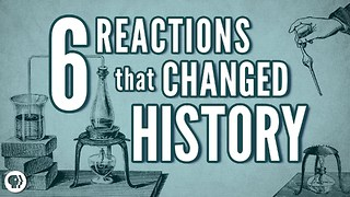 S3 Ep39: 6 Chemical Reactions That Changed History - Video