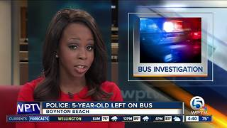 5-year-old boy left on bus in Boynton Beach - Video