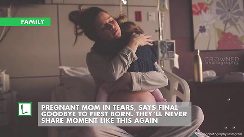 Pregnant Mom In Tears, Says Final Goodbye To 1st Born. They'll Never Share Moment Like This Again
