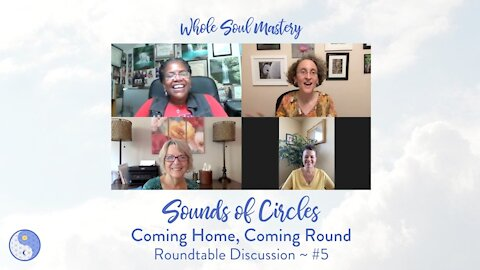 No.5 ~ Sounds of Circles Roundtable: Q's & A's and People's Quests for Truth