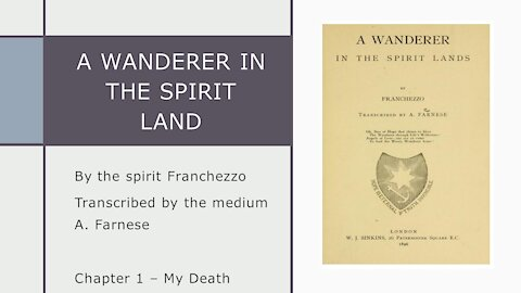 A Wanderer in the Spirit Lands – Chapter 1 – My Death