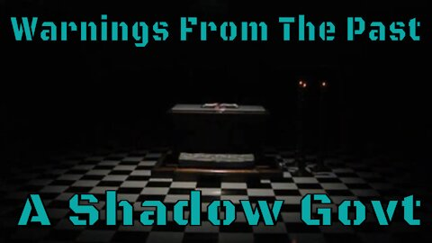 Past Warnings Of A Shadow Government