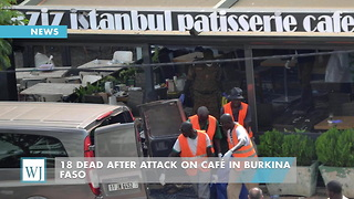 18 Dead After Attack On Café In Burkina Faso - Video