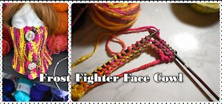 Frost Fighter Face Cowl KAL Part 1