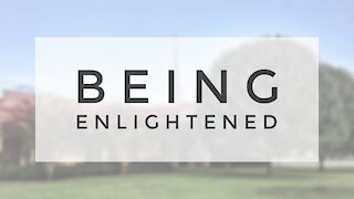 5.31.20 Sunday Sermon - BEING ENLIGHTENED