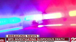 BPD investigating suspicious death in Central Bakersfield - Video