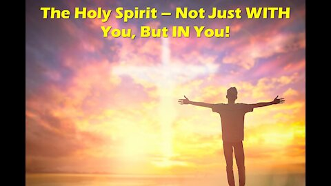 """Sunday AM Worship - 4/11/21 - """"The Holy Spirit - Not Just With You, But In You"""""""