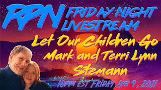 Let Our Children Go with Mark & Terri Stemann on Fri. Night Livestream