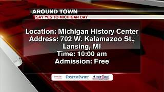 Around Town 5/11/18: Say Yes to Michigan Day - Video