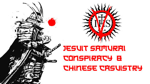 Jesuit HISTORY Cover-up Diversion | Samurai Heritage FOX Charm | US [V] China CURRENT WAR Collapse