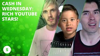 Cash In Wednesday: Rich Youtube stars - Video