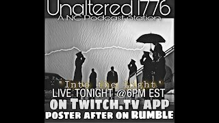 UNALTERED 1776 PODCAST - INTO THE LIGHT