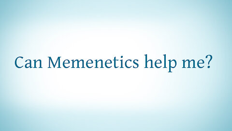 Can Memenetics Help Me?