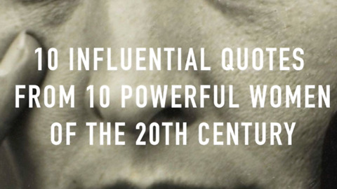 10 Influential Quotes from 10 Powerful Women of the 20th Century