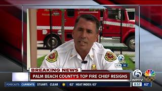 Palm Beach County Fire Rescue's top Fire Chief, Jeff Collins, resigns effective immediately - Video