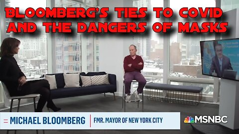 Bloomberg's Ties to COVID and the Dangers of Masks