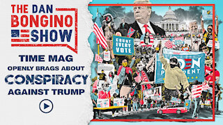 Time Magazine BRAGS About Conspiracy Against Trump | 'Secret Shadow Campaigns'