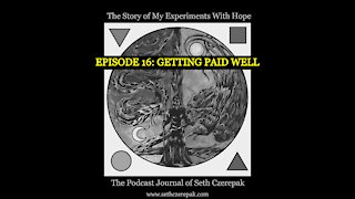 Experiments With Hope - Episode 16: Getting Paid Well