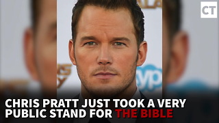 Chris Pratt Just Took a Very Public Stand for the Bible - Video