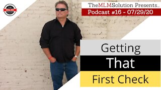 Podcast #16 - Getting That First Check!