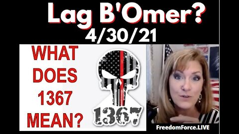 WHAT IS 1367? AND OMER? CELEBRATED 4/30/21 ??