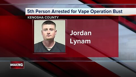 A 5th person has been arrested in the Kenosha vaping bust